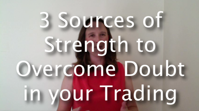 3 Sources Of Strength To Overcome Doubt In Your Trading