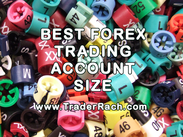 How To Decide The Best Forex Trading Account Size