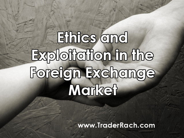 Ethics and Exploitation in the Foreign Exchange Market