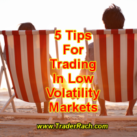 5 Tips For Trading In Low Volatility Markets
